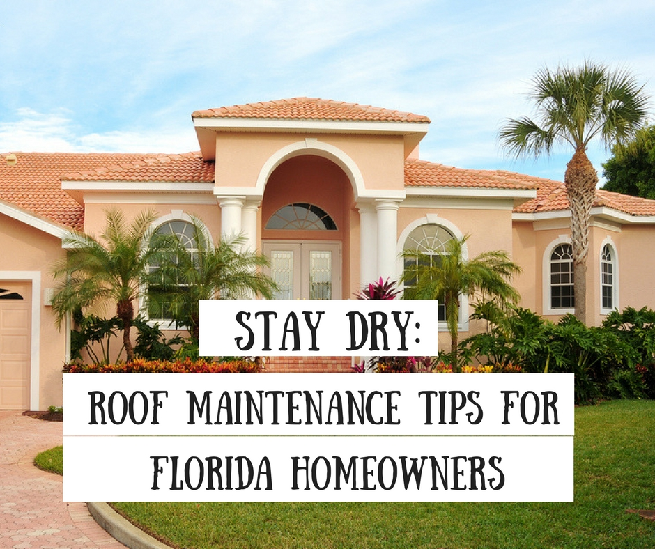 Stay Dry: Roof Maintenance Tips for Florida Homeowners