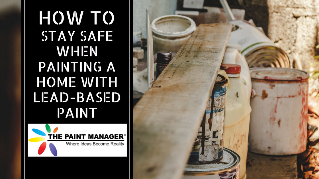 How to Stay Safe When Painting Homes With Lead-Based Paint