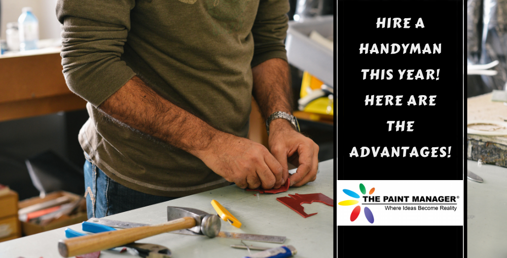 Hire a Handyman This Year! Here Are The Advantages!