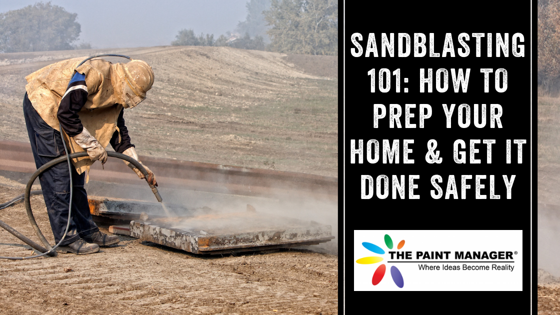 Sandblasting 101: How to Prep Your Home & Get it Done Safely